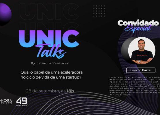 Unic Talks by Leonora Ventures – Qual o papel de uma aceleradora no ciclo de vida de uma startup?